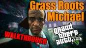 GTA 5 Walkthrough - Grass roots: Michael