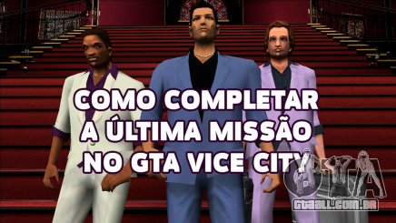 A última missão do GTA Vice city
