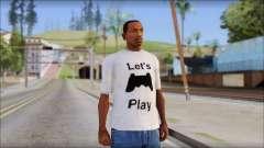 Lets Play T-Shirt para GTA San Andreas