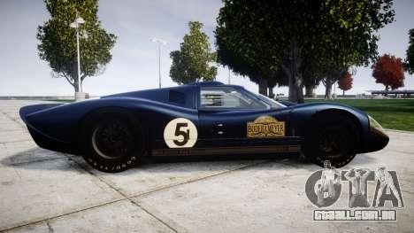 Ford GT40 Mark IV 1967 PJ Campbell 5 para GTA 4 esquerda vista