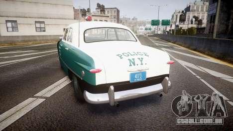 Ford Custom Deluxe Fordor 1949 New York Police para GTA 4 traseira esquerda vista